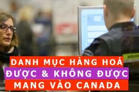 Kinh nghiệm nhập cảnh sân bay Canada | Được và Không được mang gì vào Canada